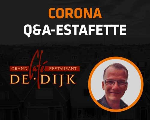 Corona Q&A Estafette: Café De Dijk
