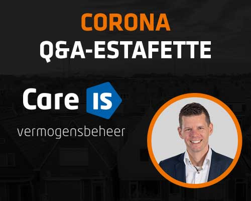 Corona Q&A Estafette: Care-IS vermogensbeheer